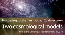 Proceedings of the International Conference on Two Cosmological Models